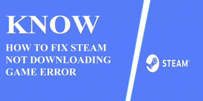 How-To-Fix-Steam-Not-Downloading-Game-Error